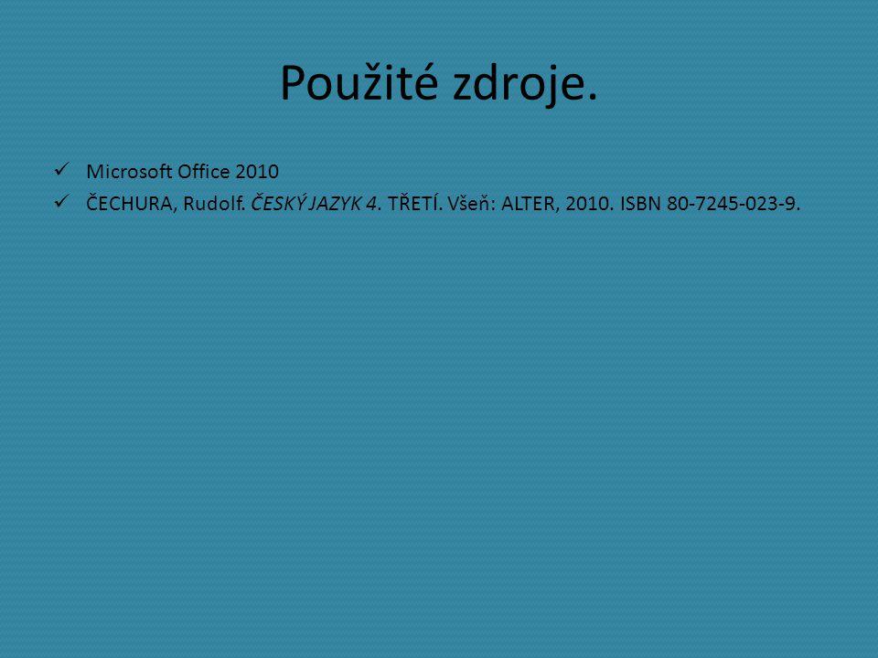 Použité zdroje. Microsoft Office 2010