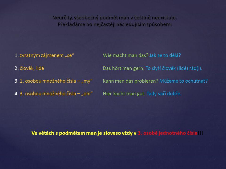 Neurčitý, všeobecný podmět man v češtině neexistuje