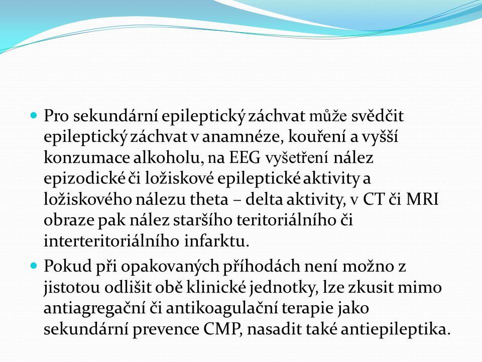 Pro sekundární epileptický záchvat může svědčit epileptický záchvat v anamnéze, kouření a vyšší konzumace alkoholu, na EEG vyšetření nález epizodické či ložiskové epileptické aktivity a ložiskového nálezu theta – delta aktivity, v CT či MRI obraze pak nález staršího teritoriálního či interteritoriálního infarktu.