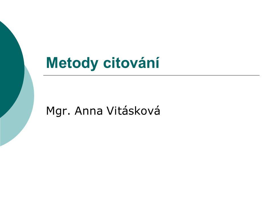 Metody citování Mgr. Anna Vitásková