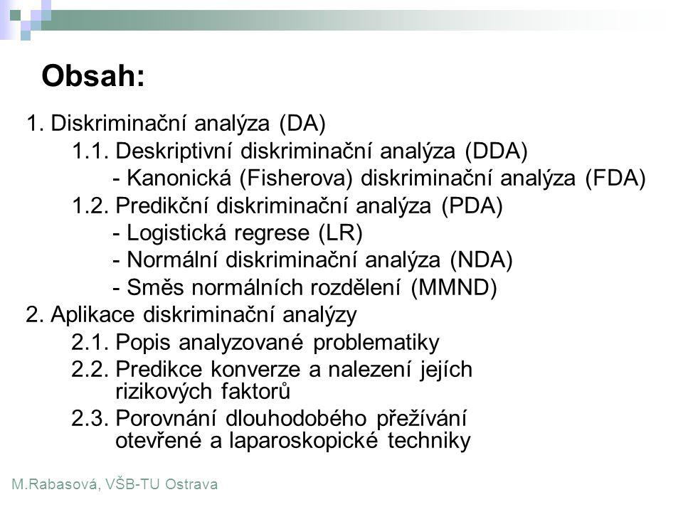 Obsah: 1. Diskriminační analýza (DA)