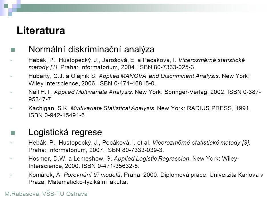 Literatura Normální diskriminační analýza Logistická regrese