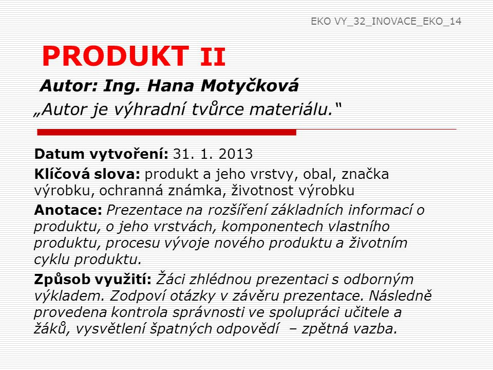 PRODUKT II Autor: Ing. Hana Motyčková