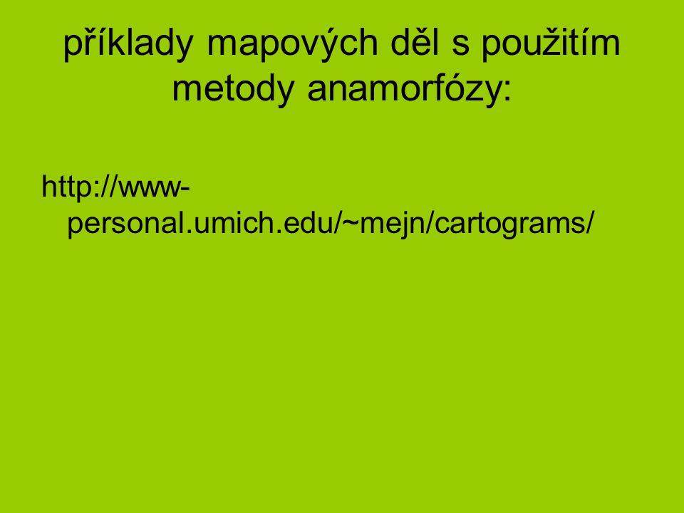příklady mapových děl s použitím metody anamorfózy: