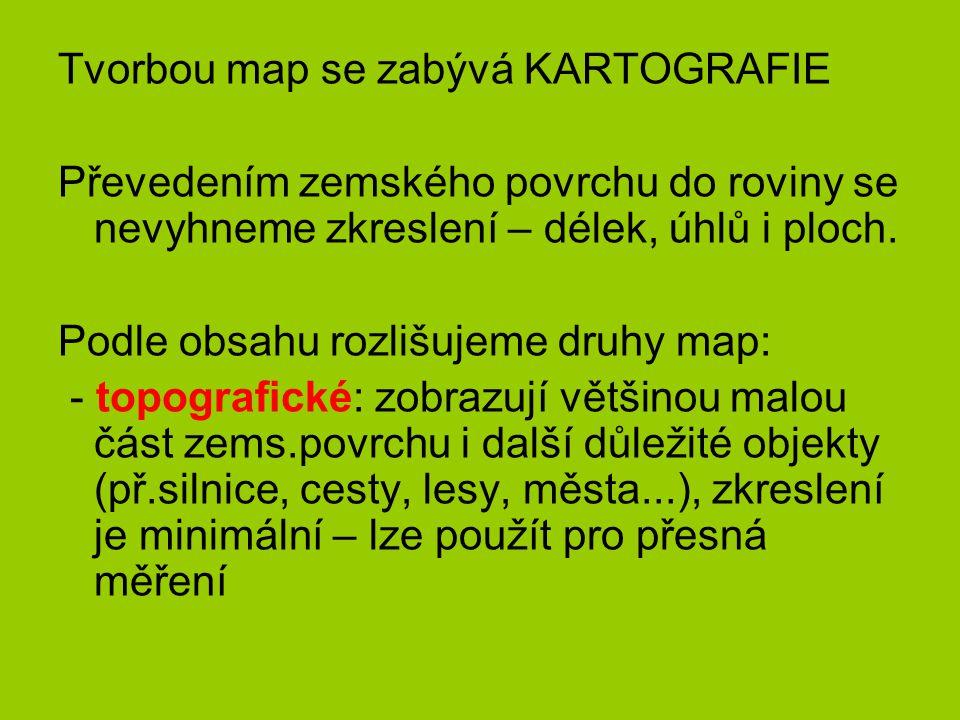 Tvorbou map se zabývá KARTOGRAFIE
