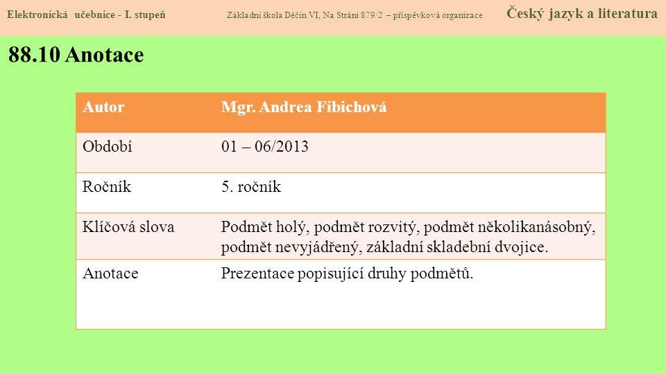 88.10 Anotace Autor Mgr. Andrea Fibichová Období 01 – 06/2013 Ročník