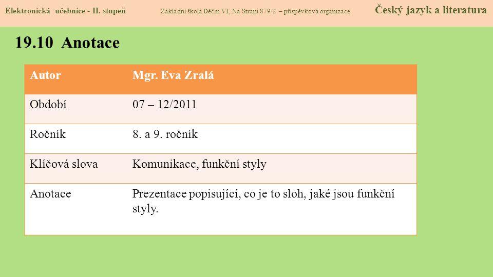 19.10 Anotace Autor Mgr. Eva Zralá Období 07 – 12/2011 Ročník
