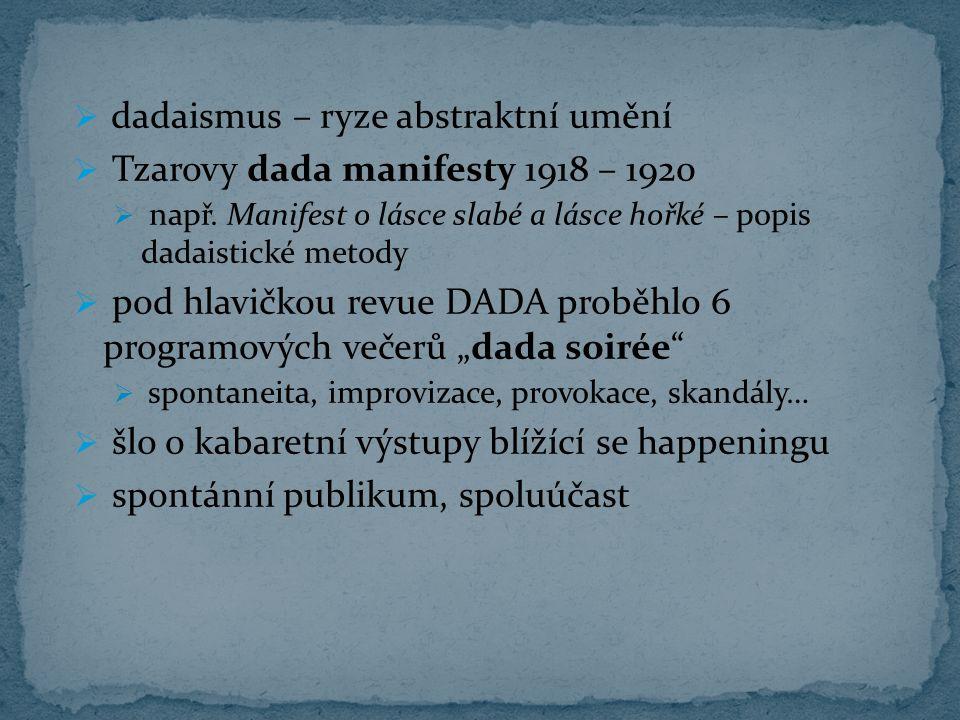 dadaismus – ryze abstraktní umění Tzarovy dada manifesty 1918 – 1920