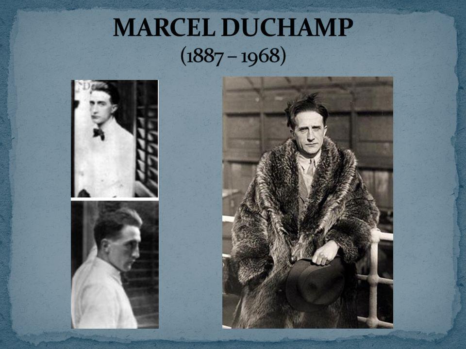 MARCEL DUCHAMP (1887 – 1968)