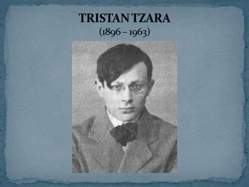 TRISTAN TZARA (1896 – 1963)