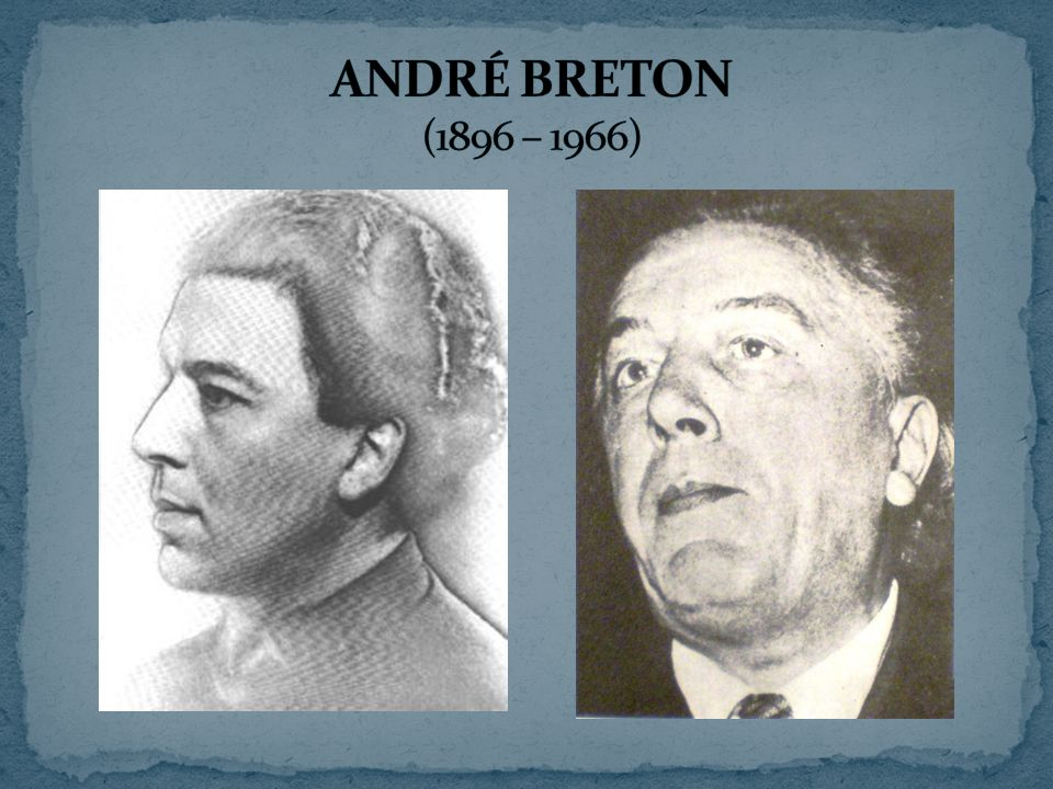 ANDRÉ BRETON (1896 – 1966)