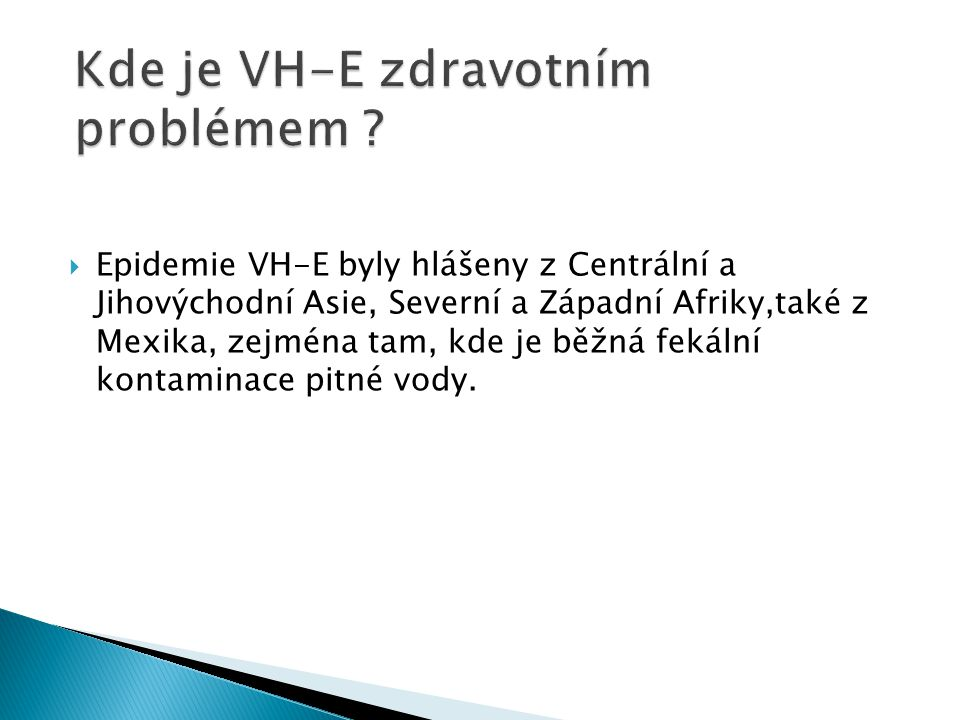 Kde je VH-E zdravotním problémem