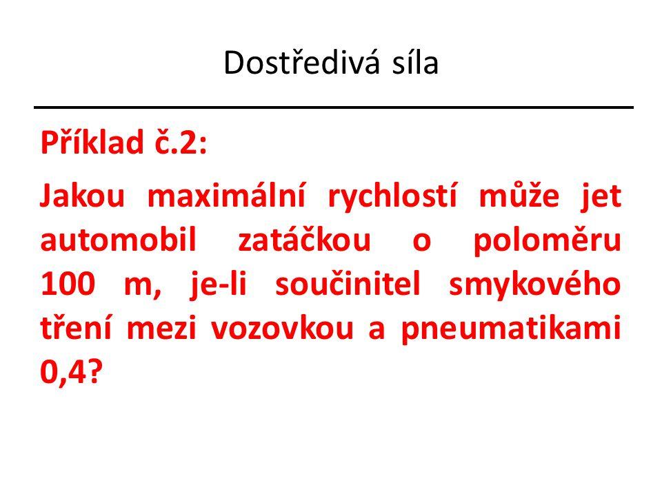 Dostředivá síla Příklad č.2: