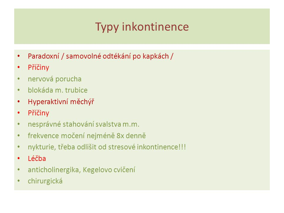 Typy inkontinence Paradoxní / samovolné odtékání po kapkách / Příčiny