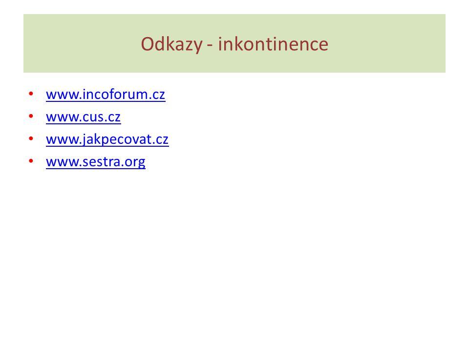 Odkazy - inkontinence www.incoforum.cz www.cus.cz www.jakpecovat.cz