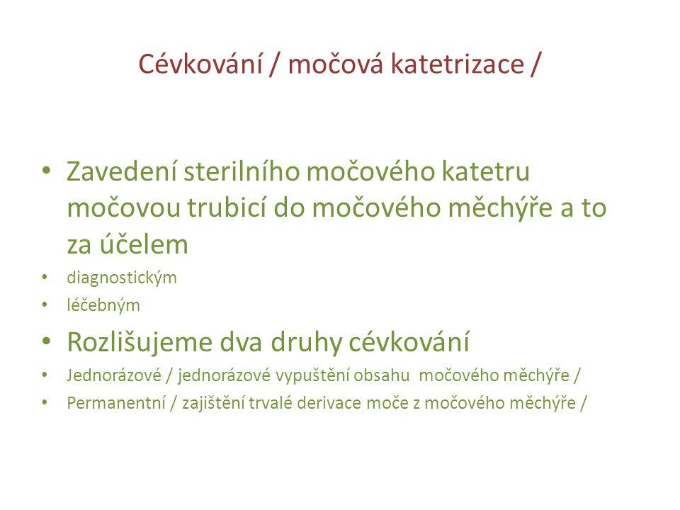 Cévkování / močová katetrizace /