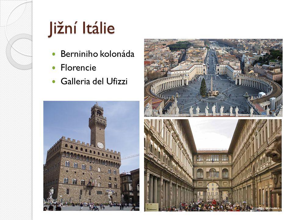 Jižní Itálie Berniniho kolonáda Florencie Galleria del Ufizzi