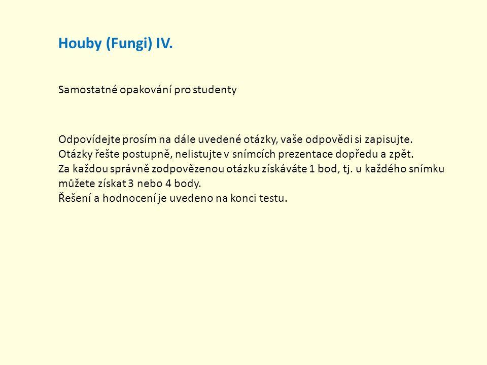 Houby (Fungi) IV. Samostatné opakování pro studenty