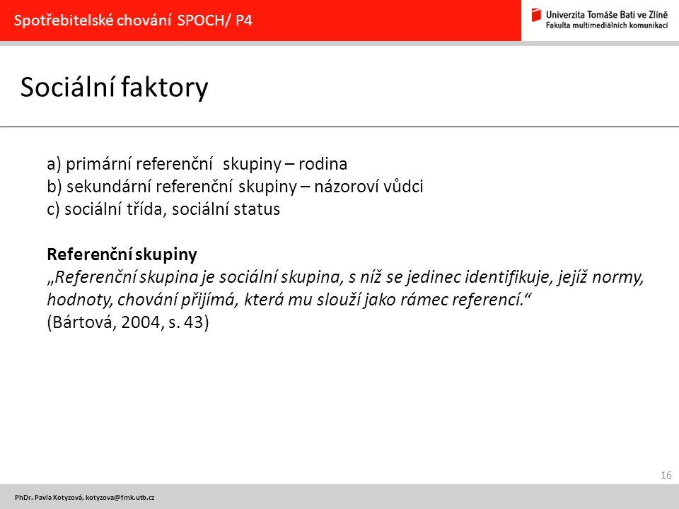 Sociální faktory a) primární referenční skupiny – rodina