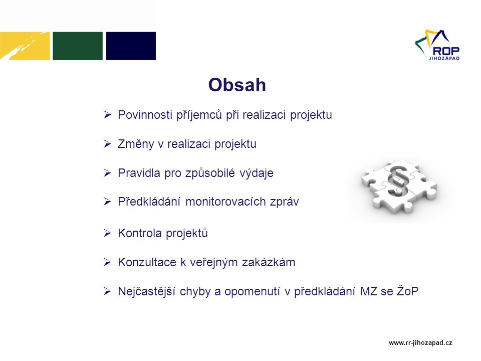 Obsah Povinnosti příjemců při realizaci projektu
