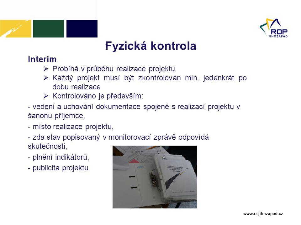 Fyzická kontrola Interim Probíhá v průběhu realizace projektu
