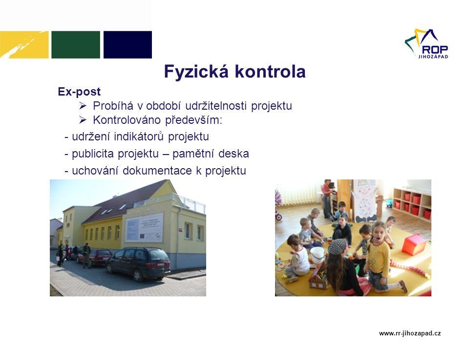 Fyzická kontrola Probíhá v období udržitelnosti projektu