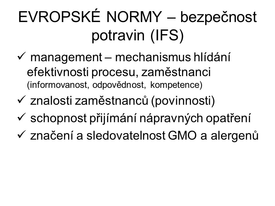 EVROPSKÉ NORMY – bezpečnost potravin (IFS)