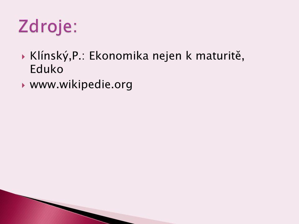 Zdroje: Klínský,P.: Ekonomika nejen k maturitě, Eduko