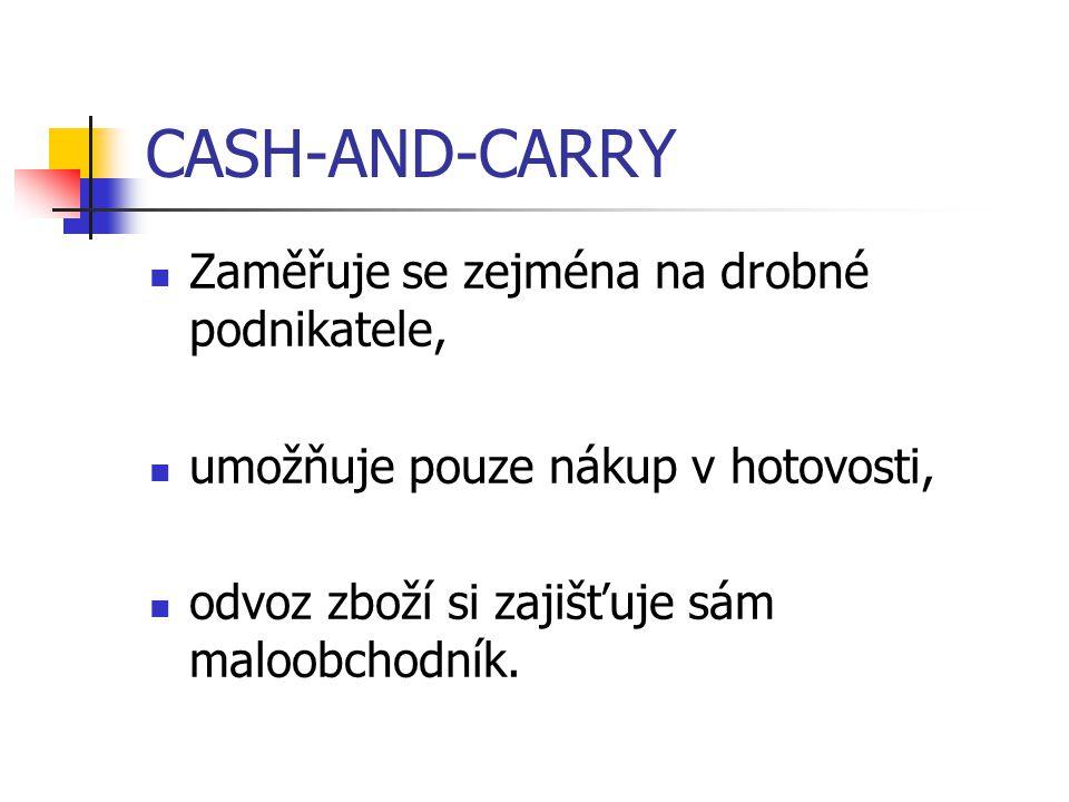 CASH-AND-CARRY Zaměřuje se zejména na drobné podnikatele,