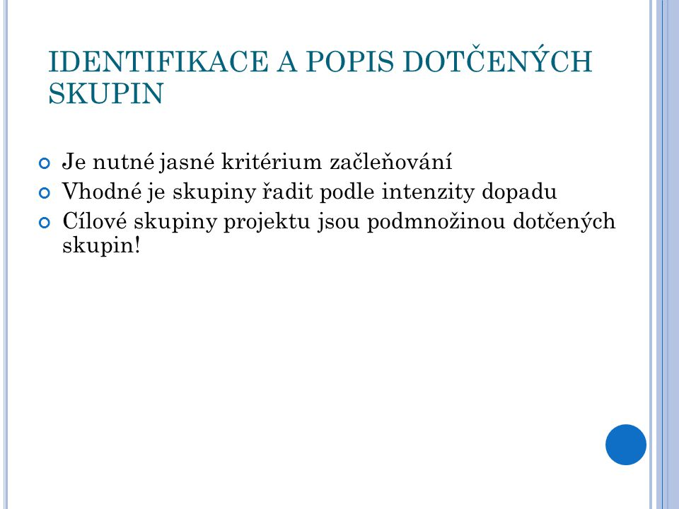 IDENTIFIKACE A POPIS DOTČENÝCH SKUPIN
