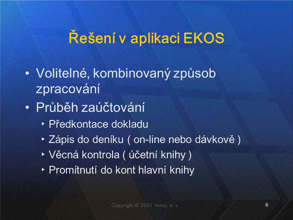 Řešení v aplikaci EKOS Volitelné, kombinovaný způsob zpracování