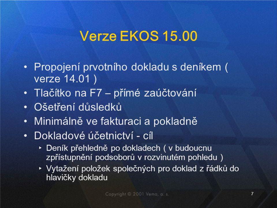 Verze EKOS 15.00 Propojení prvotního dokladu s deníkem ( verze 14.01 )