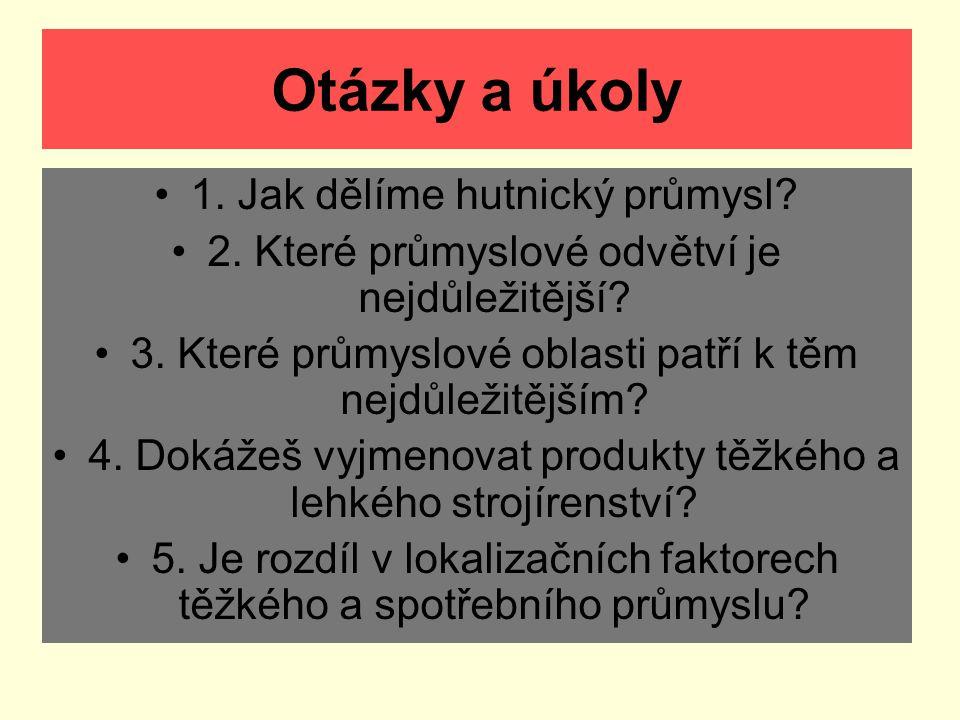Otázky a úkoly 1. Jak dělíme hutnický průmysl