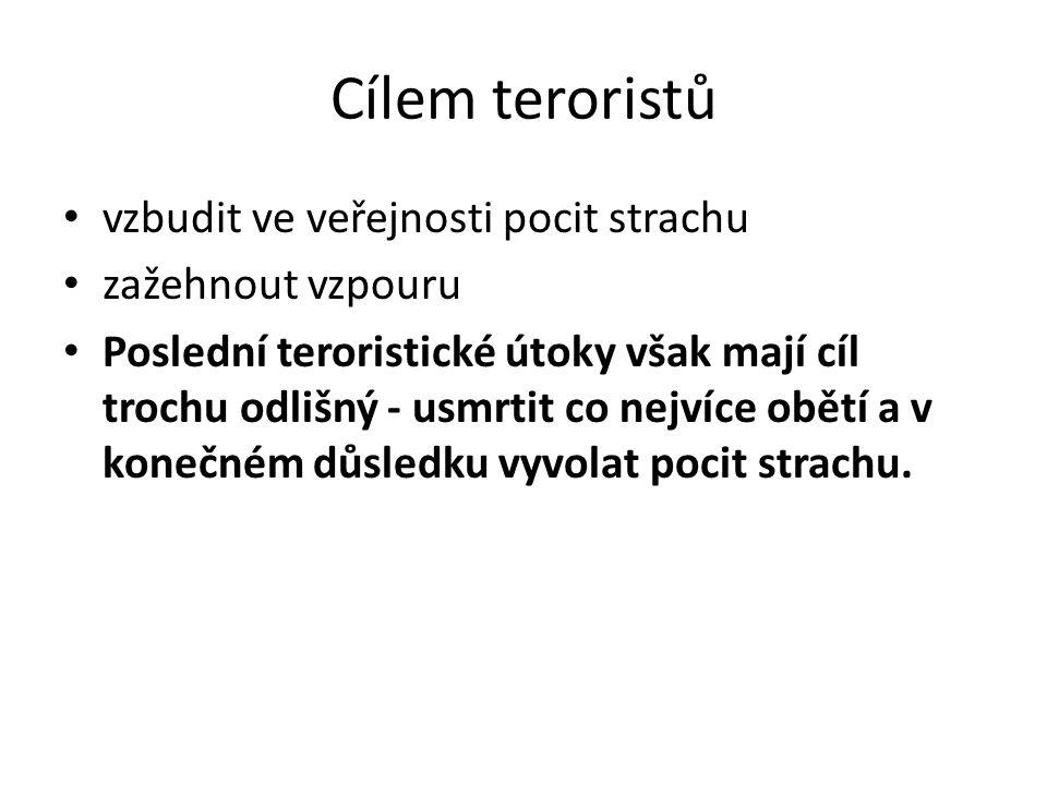 Cílem teroristů vzbudit ve veřejnosti pocit strachu zažehnout vzpouru