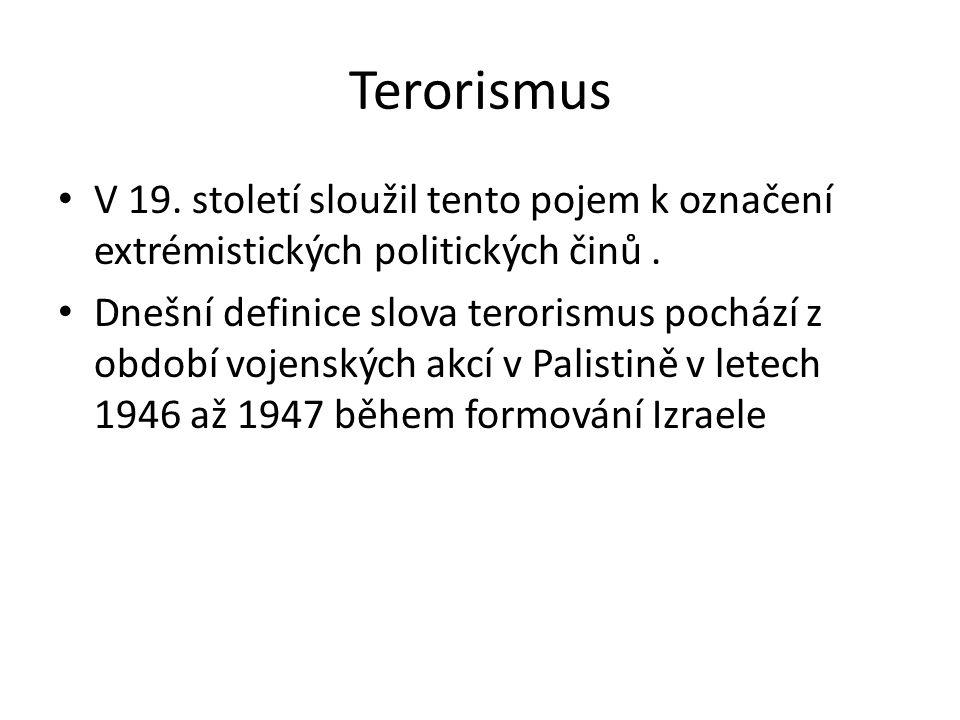 Terorismus V 19. století sloužil tento pojem k označení extrémistických politických činů .