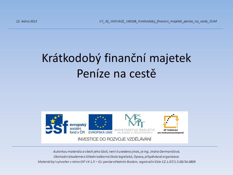 Krátkodobý finanční majetek Peníze na cestě