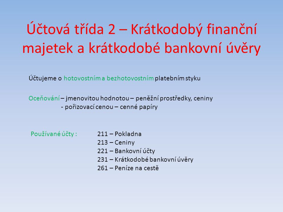 Účtová třída 2 – Krátkodobý finanční majetek a krátkodobé bankovní úvěry