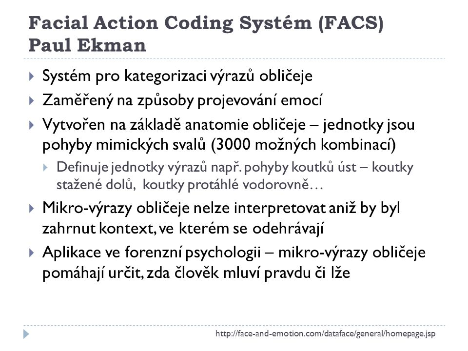 Facial Action Coding Systém (FACS) Paul Ekman