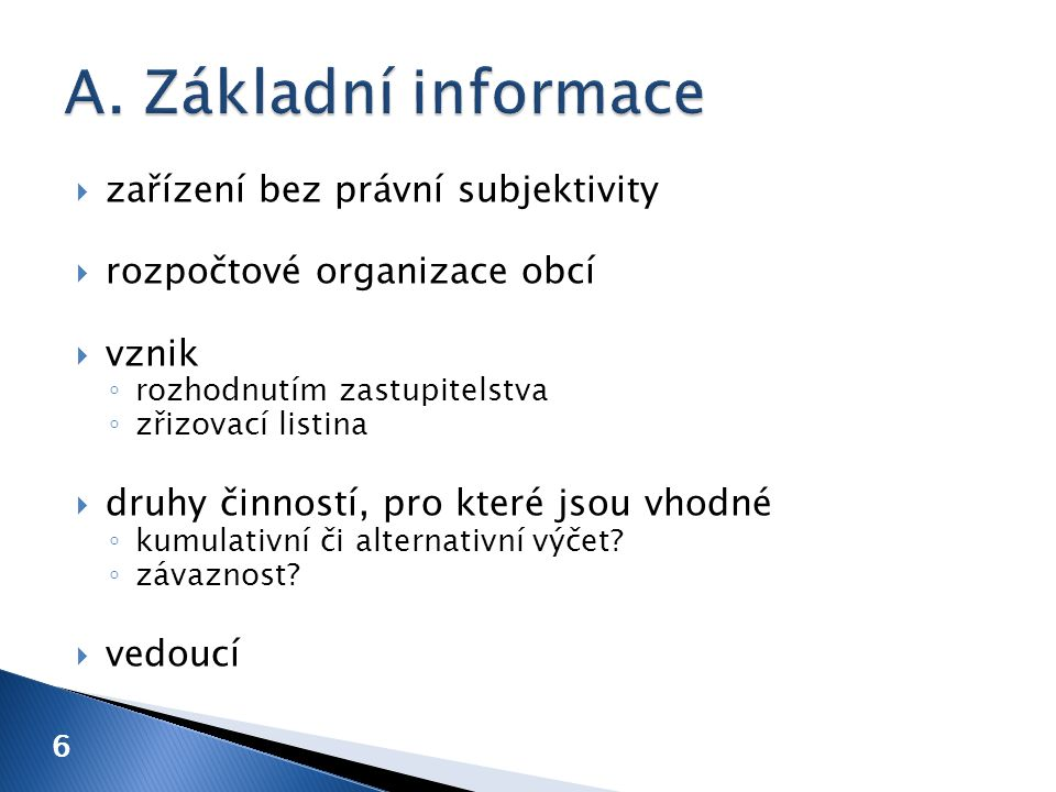 A. Základní informace zařízení bez právní subjektivity