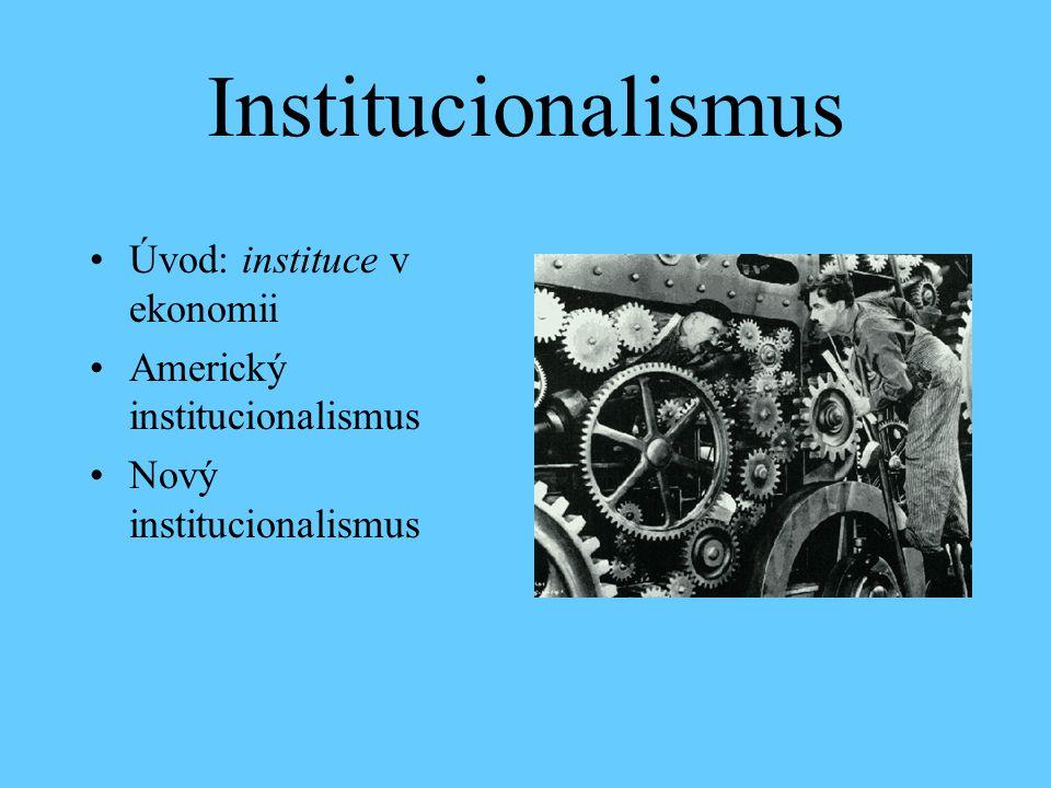 Institucionalismus Úvod: instituce v ekonomii