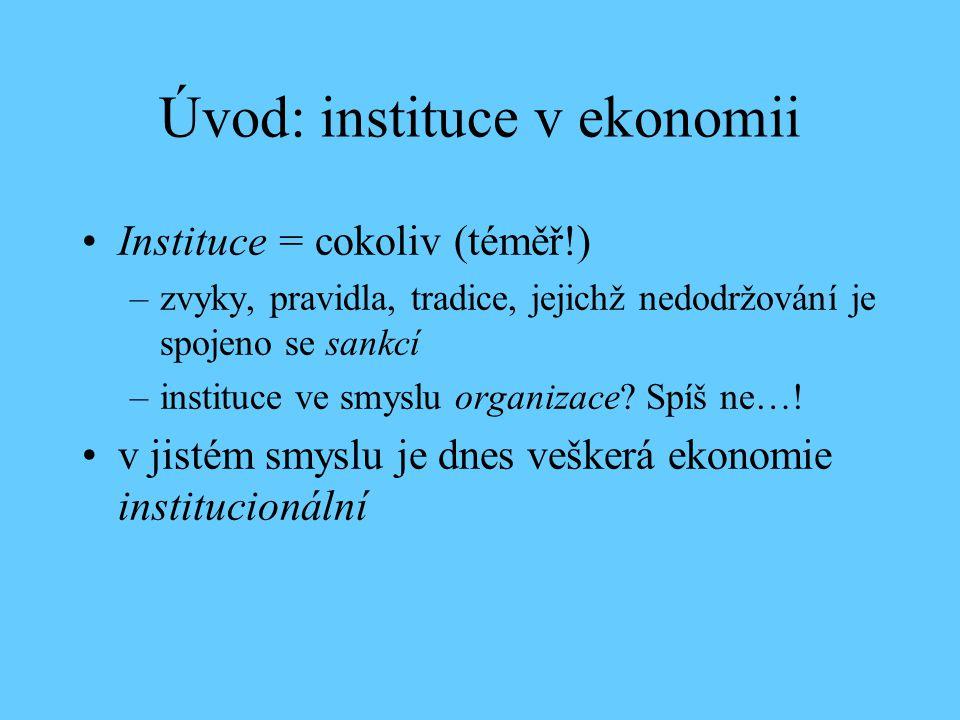 Úvod: instituce v ekonomii