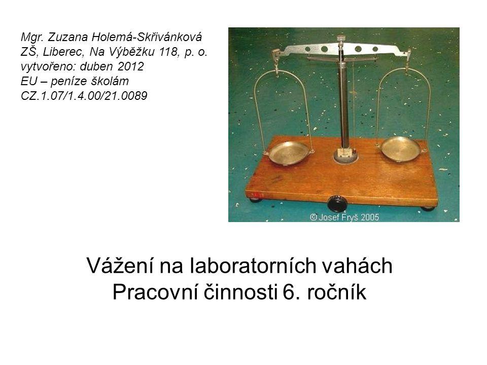 Vážení na laboratorních vahách Pracovní činnosti 6. ročník