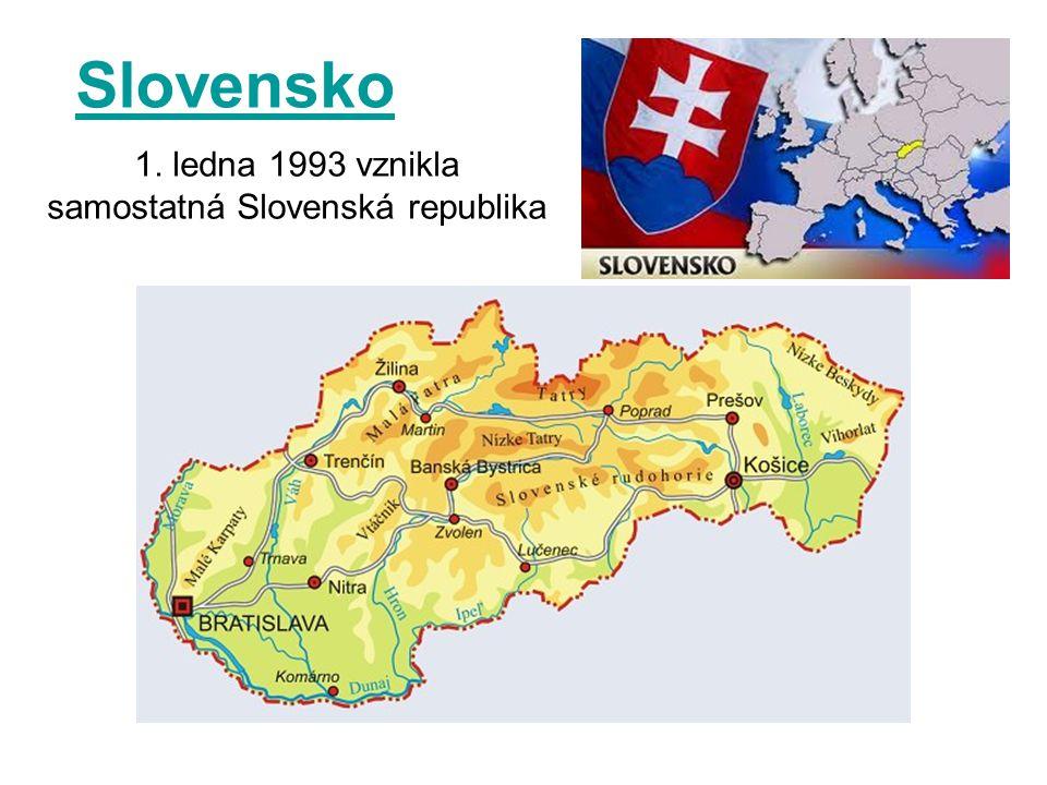 1. ledna 1993 vznikla samostatná Slovenská republika