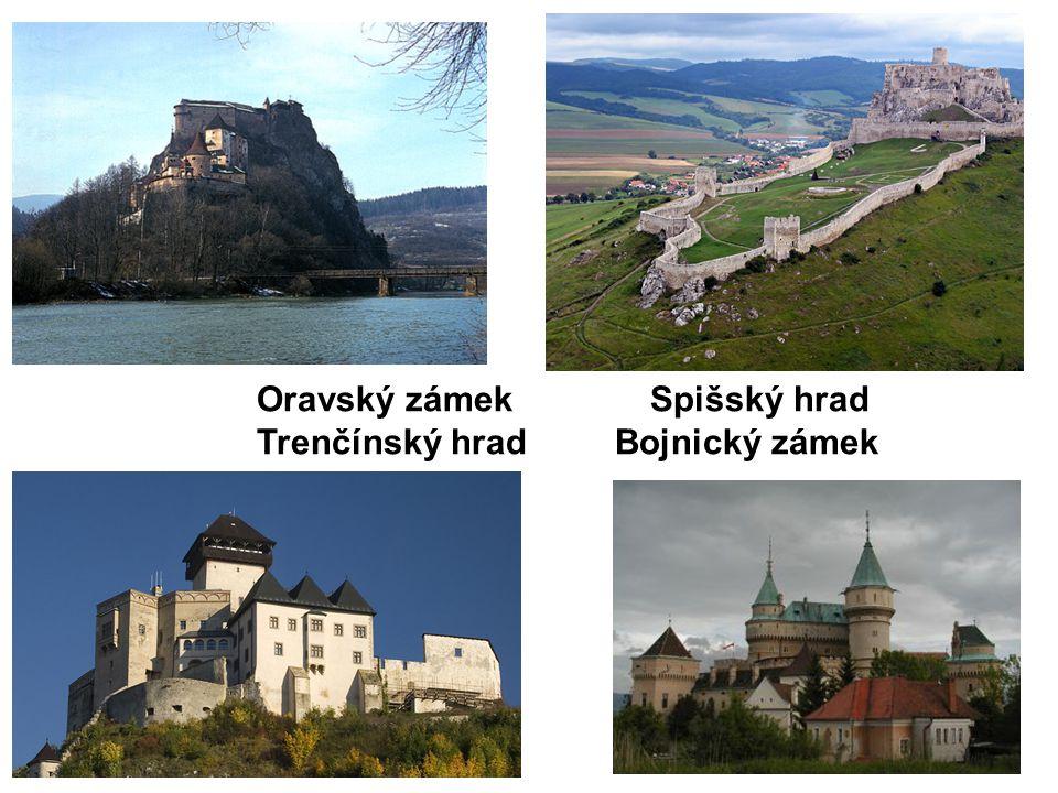 Staré hrady Oravský zámek Spišský hrad Trenčínský hrad Bojnický zámek