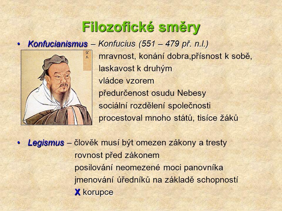Filozofické směry Konfucianismus – Konfucius (551 – 479 př. n.l.)