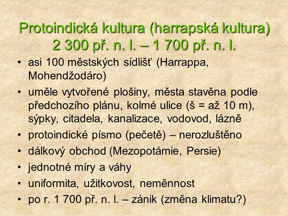 Protoindická kultura (harrapská kultura) 2 300 př. n. l. – 1 700 př. n
