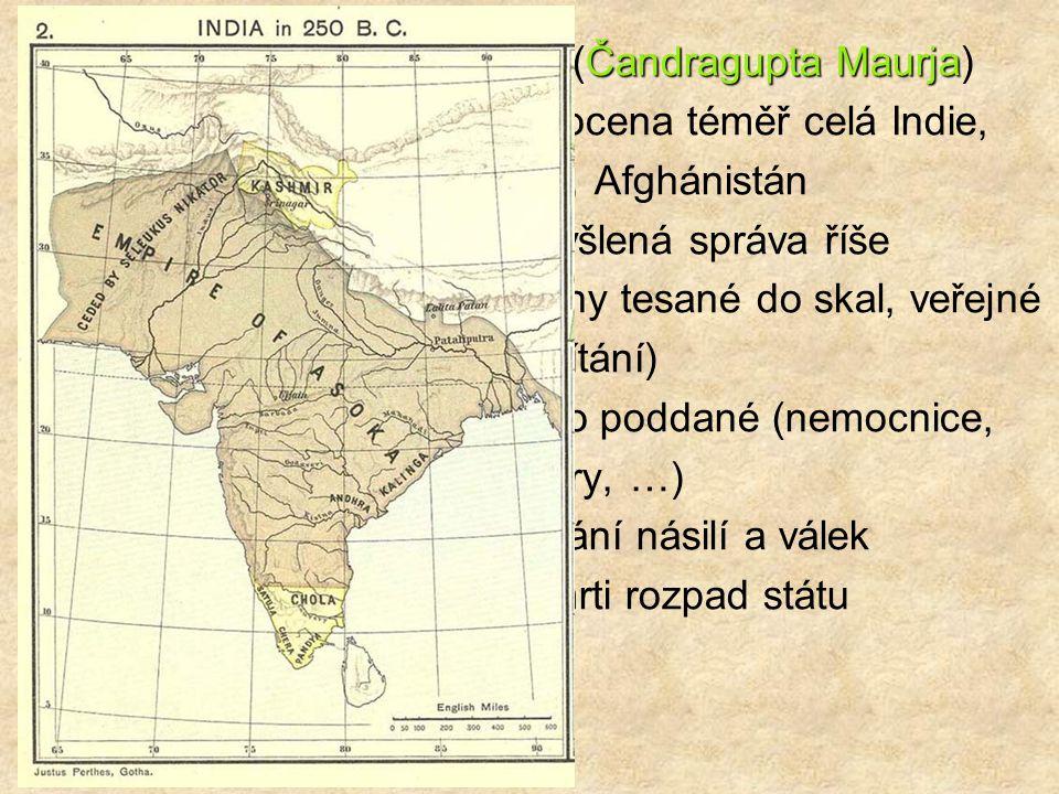 4. st. př. n. l. – maurijská říše (Čandragupta Maurja)