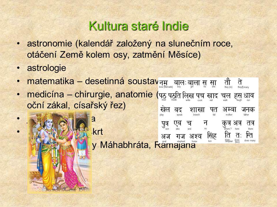 Kultura staré Indie astronomie (kalendář založený na slunečním roce, otáčení Země kolem osy, zatmění Měsíce)