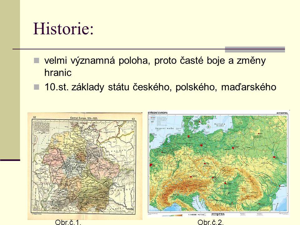 Historie: velmi významná poloha, proto časté boje a změny hranic