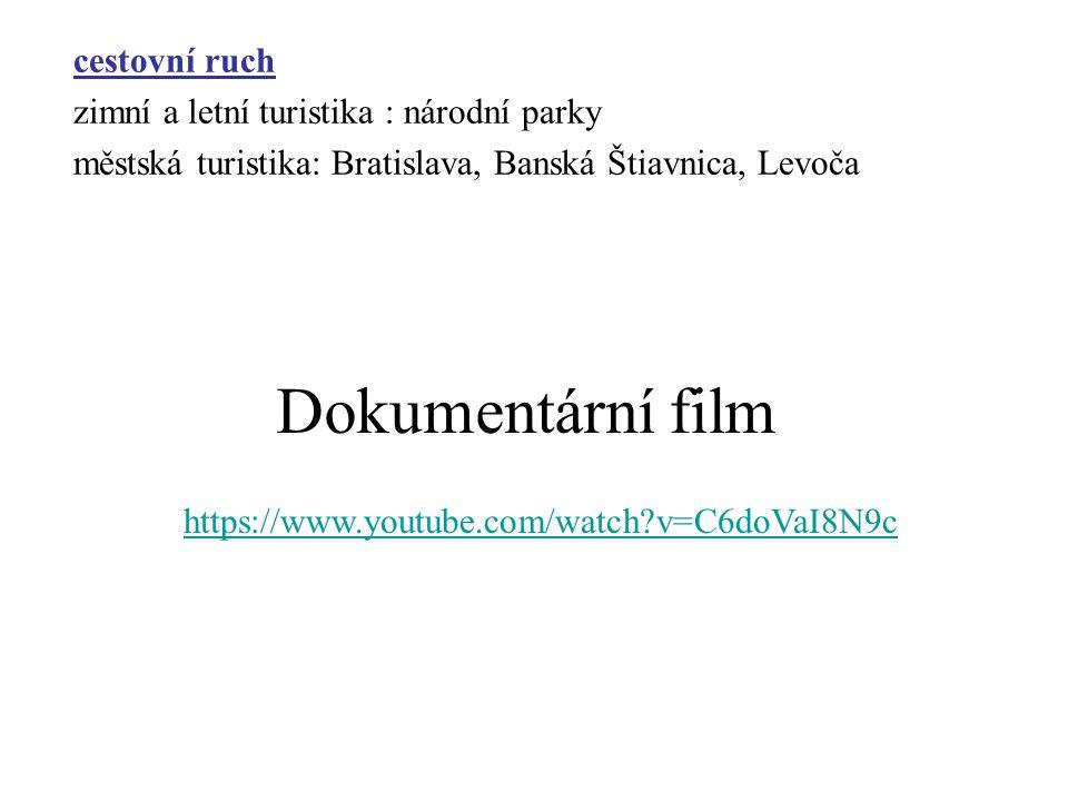 cestovní ruch zimní a letní turistika : národní parky městská turistika: Bratislava, Banská Štiavnica, Levoča